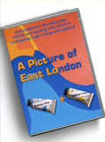 A Picture of East London A documentary film about this exciting and vibrant modern area.  You can purchase the DVD from Gillian.